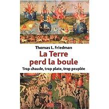 TERRE PERD LA BOULE (LA) : TROP CHAUDE TROP PLATE TROP PEUPLÉE