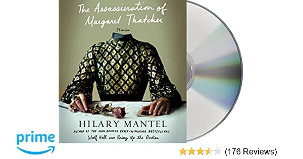 new concept e9eb8 04ba6 The Assassination of Margaret Thatcher: Stories: Hilary ...