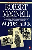 Wordstruck, Robert MacNeil, 0140104011