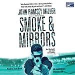 Smoke & Mirrors | John Ramsey Miller