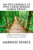 img - for An Occurrence at Owl Creek Bridge (Large Print): (Masterpiece Collection) book / textbook / text book