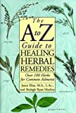 A to Z Guide to Healing Herbal Remedies, Jason Elias, 0517149338