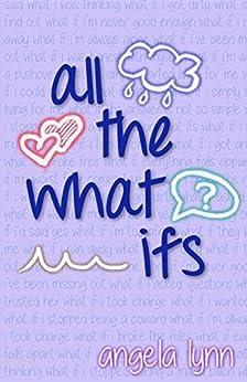 All The What Ifs by [Lynn, Angela]