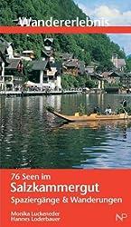 Wandererlebnis. 76 Seen im Salzkammergut. Spaziergänge und Wanderungen