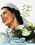 I do! I do!: The Origins of 100 Classic Wedding Traditions