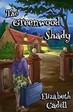 The Greenwood Shady