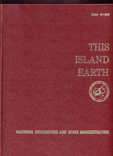 NASA THIS ISLAND EARTH Edited by Oran W. Nicks (NASA SP-250)