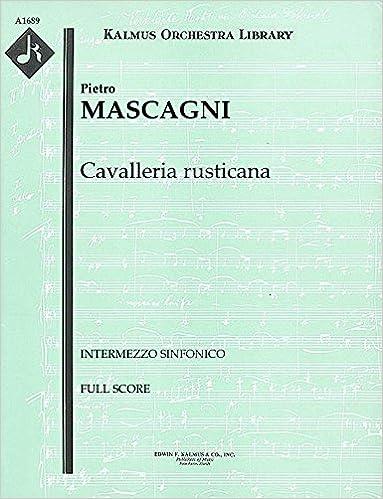 Cavalleria Rusticana in Full Score