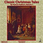 Classic Christmas Tales by Famous Authors: Volume 1 | Louisa May Alcott,Charles Dickens
