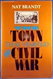 The Town That Started the Civil War, Brandt, Nathan H., Jr., 081560243X