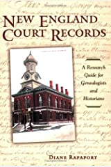 New England Court Records: A Research Guide for Genealogists And Historians Paperback