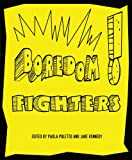 Boredom Fighters : An Anthology of Graphic Poetry, Poletto, Paola and Kennedy, Jake, 0978335155
