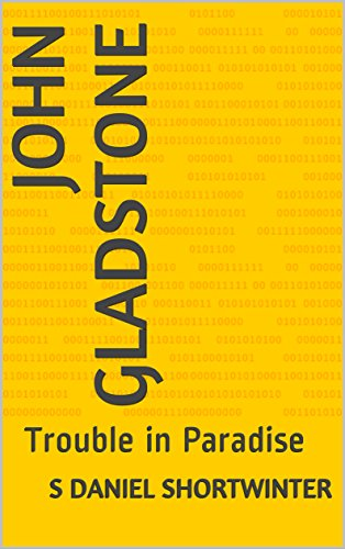 John Gladstone: Trouble in Paradise (Daniel Shortwinter)