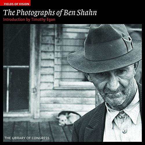 The Photographs of Ben Shahn: The Library of Congress (Fields of Vision) (Of Ben Shahn Photographs)