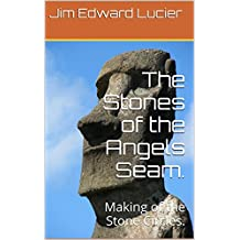 The Stones of the Angels Seam.: Making of the Stone Circles.