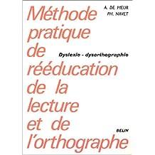 Methode Pratique Reeducation de la Lecture et de l'Orthographe
