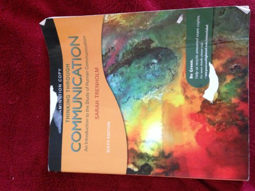 Thinking Through Communication (6th Edition) Sarah Trenholm - Examination Copy