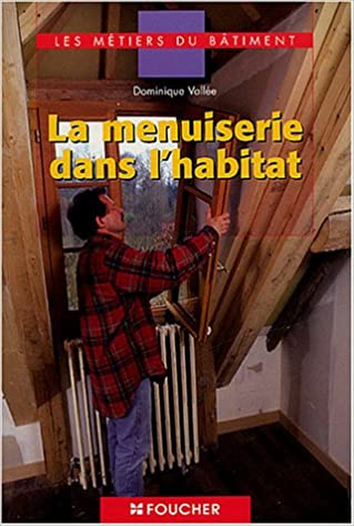 Livres gratuits Les métiers du bâtiment : La menuiserie dans l'habitat, BEP - CAP - BAC PRO epub pdf