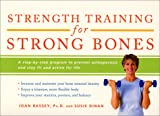 img - for Strength Training for Strong Bones: A Step-By-Step Program to Prevent Osteoporosis and Stay Fit and Active for Life (Harperresource Books) book / textbook / text book
