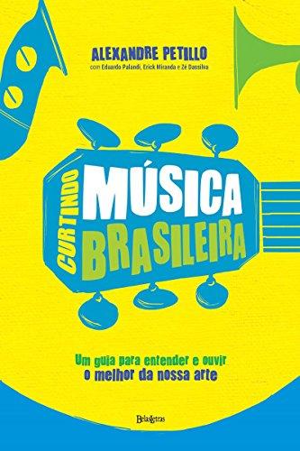 Curtindo msica brasileira portuguese edition kindle edition by curtindo msica brasileira portuguese edition by petillo alexandre fandeluxe Gallery