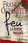 Feu, tome 1 : La rivière profanée par Ouellette