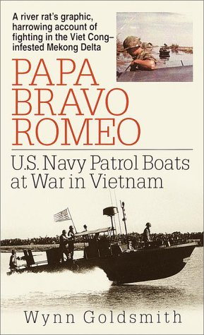 Papa Bravo Romeo: U.S. Navy Patrol Boats at War in Vietnam