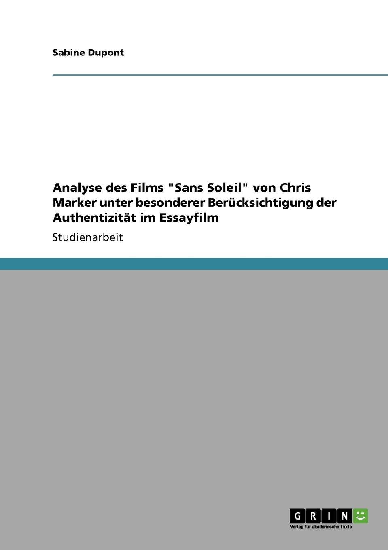 """Download Analyse des Films """"Sans Soleil"""" von Chris Marker unter besonderer Berücksichtigung der Authentizität im Essayfilm (German Edition) pdf"""
