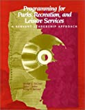 Programming for Parks, Recreation, and Leisure Services : A Servant Leadership Approach, DeGraaf, Donald G. and Jordan, Debra J., 0910251991