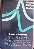 The Fourier Transform and Its Applications, Bracewell, R. N., 0070070156