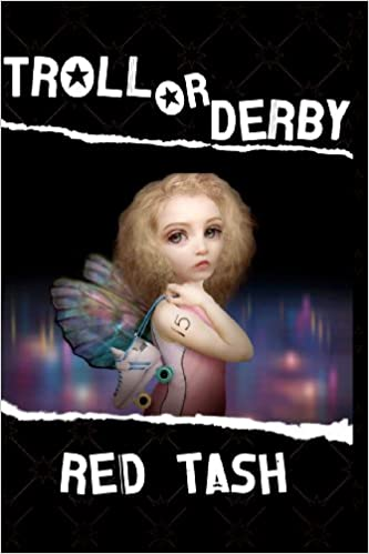Troll Or Derby: Red Tash: 9781477583722: Amazon.com: Books