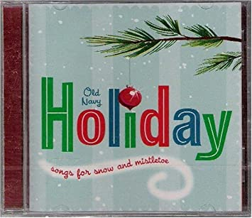 old navy holiday songs for snow and mistletoe
