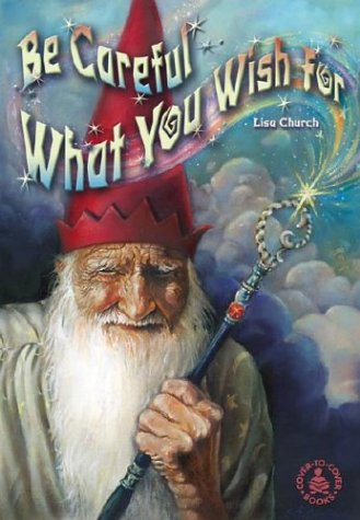 Be Careful What You Wish for (Cover-To-Cover Books) ebook
