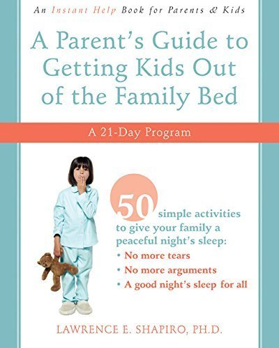 A Parent's Guide to Getting Kids Out of the Family Bed: A 21-Day Program by Shapiro PhD, Lawrence (2008) Paperback