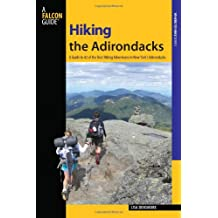 Hiking the Adirondacks: A Guide To 42 Of The Best Hiking Adventures In New York's Adirondacks