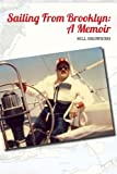 Sailing from Brooklyn: a Memoir, Bill Browning, 149443752X
