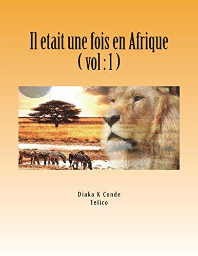 Il etait une fois en Afrique Contes Africain . A Telico (1) (Volume 1)  [Conde, Diaka] (Tapa Blanda)