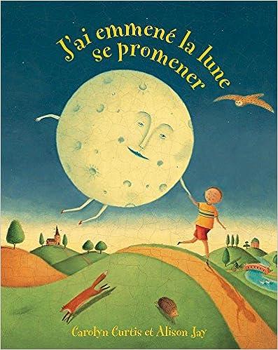 Livres en ligne gratuits à lire J'ai Emmene La Lune Se Promener MOBI