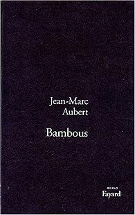 Bambous par Jean-Marc Aubert