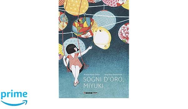 Sogni doro, Miyuki. Ediz. a colori (Acchiappastorie): Amazon.es: Roxane Marie Galliez, Seng Soun Ratanavanh, M. Bastanzetti: Libros en idiomas extranjeros
