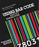 Using Bar Code : Why It's Taking Over, Collins, David J. and Whipple, Nancy N., 0962740616