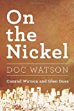 On the Nickel, Conrad Watson and Glenn Doss, 1609769619