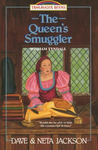The Queen's Smuggler: Introducing William Tyndale (Trailblazer Books) (Volume 2)