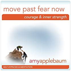 Move Past Fear Now (Self-Hypnosis & Meditation)