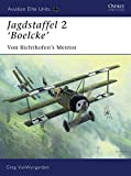 Jagdstaffel 2 'Boelcke': Von Richthofen's Mentor (Aviation Elite Units)