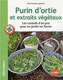 Purins d'orties et extraits végétaux. Les conseils d'un pro pour un jardin en forme