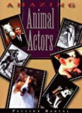 img - for Amazing Animal Actors book / textbook / text book