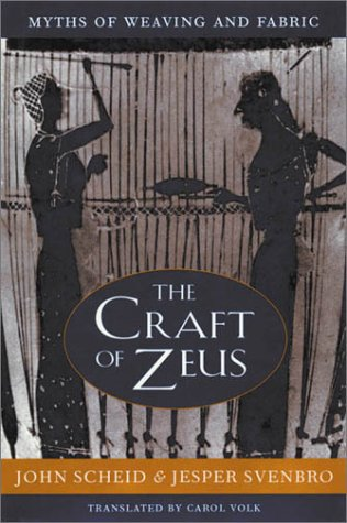 The Craft of Zeus: Myths of Weaving and Fabric (Revealing Antiquity)