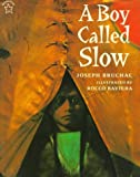 A Boy Called Slow (Paperstar Book)