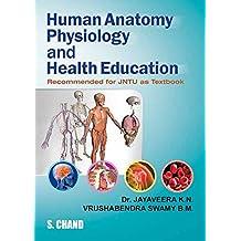 Human Anatomy, Physiology and Health Education (For JNTU)