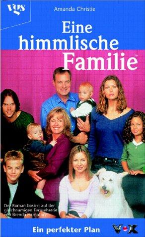 Eine himmlische Familie - Ein perfekter Plan